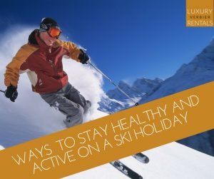 stay healthy on a Verbier ski holiday